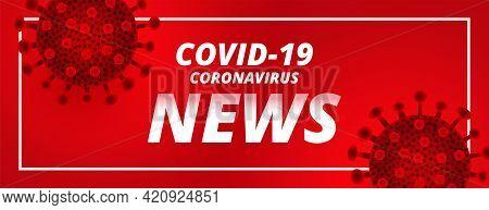 Covid19 Coronavirus Latest News And Updates Red Banner