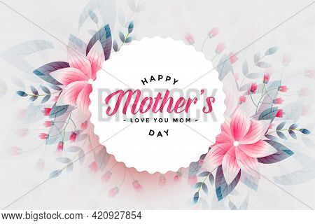 Happy Mothers Day Beautiful Flower Background Design
