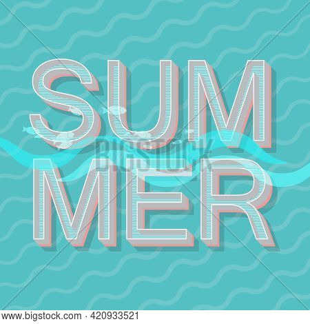 Summer. Thematic Design For Sticker, Label, Poster, Card, Invitation, Menu And Other Printing Produc