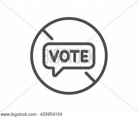 Stop Voting Line Icon. Do Not Vote Sign. No Public Election Symbol. Quality Design Element. Linear S