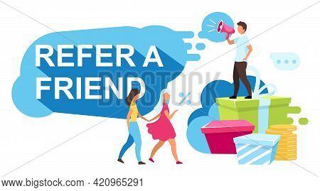 Refer A Friend Flat Vector Illustration. Referral Rewards, Bonuses. Customer Attraction Strategy, Lo