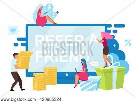 Refer A Friend Bonuses Flat Vector Illustration. Customer Attraction Strategy. Smm, Digital Marketin