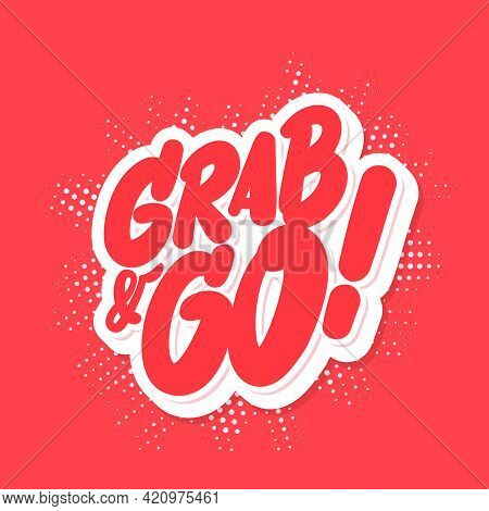 Grab And Go. Vector Lettering Icon. Vector Illustration. Vector Illustration.