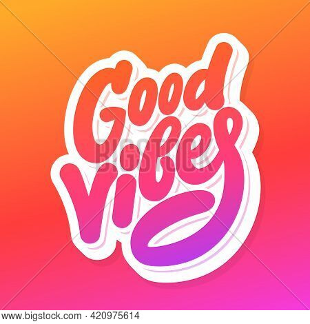 Good Vibes. Vector Lettering Text. Vector Illustration.