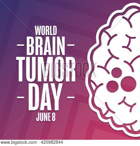 World Brain Tumor Day. June 8. Holiday Concept. Template For Background, Banner, Card, Poster With T