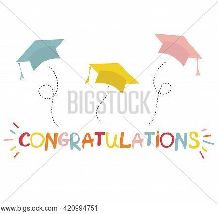 Word Congratulations Lettering Vector Concept Without Background. Graduate Cap Thrown Up. Congrats G