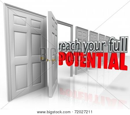 Reach Your Full Potential 3d words coming out an open door leading to growth and opportunity in your jop, career, business or life