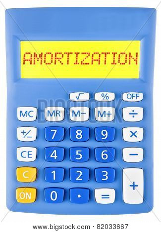 Calculator with AMORTIZATION on display isolated on white background poster
