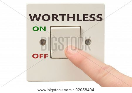 Dealing With Worthless, Turn It Off