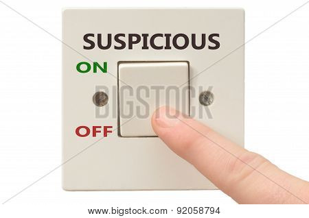 Turning off Suspicious with finger on electrical switch poster