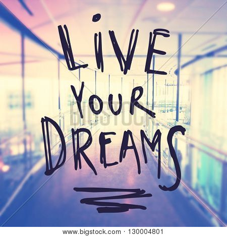 Inspirational Typographic Quote - Live your Dreams