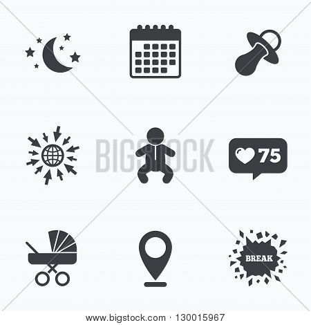 Calendar, like counter and go to web icons. Moon and stars symbol. Baby infants icon. Buggy and dummy signs. Child pacifier and pram stroller. Location pointer.