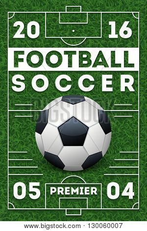 Soccer football poster with football field. Football or soccer game banner and sport competition soccer, championship football design. Vector illustration template