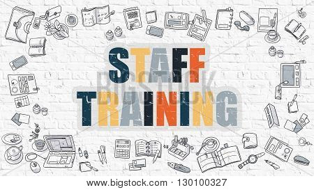 Staff Training Concept. Modern Line Style Illustration. Multicolor Staff Training Drawn on White Brick Wall. Doodle Icons. Doodle Design Style of Staff Training Concept.