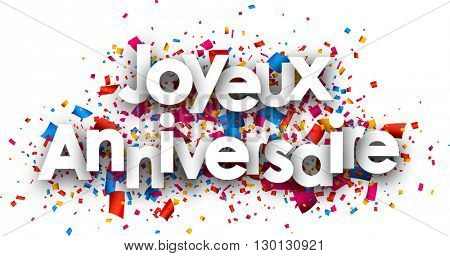 Happy birthday paper card with color confetti, French. Vector illustration.