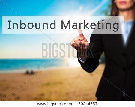 Inbound Marketing - Businesswoman Hand Pressing Button On Touch Screen Interface.