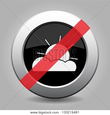 gray chrome button with no partly cloudy - banned icon