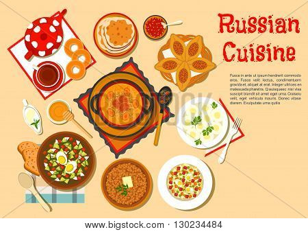 Traditional russian dishes and desserts with cabbage soup shchi and meat pies, cold soup okroshka and potato knishes, buckwheat porridge and olivier salad, black tea served with thin pancakes blini and bagels, cranberry jam, honey and sour cream