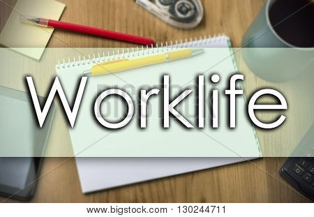 Worklife -  Business Concept With Text
