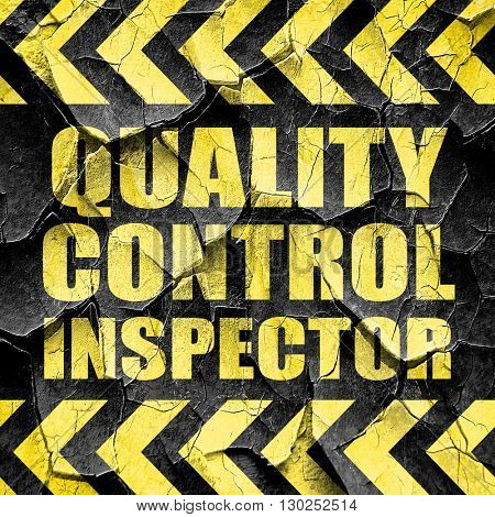 quality control inspector, black and yellow rough hazard stripes poster