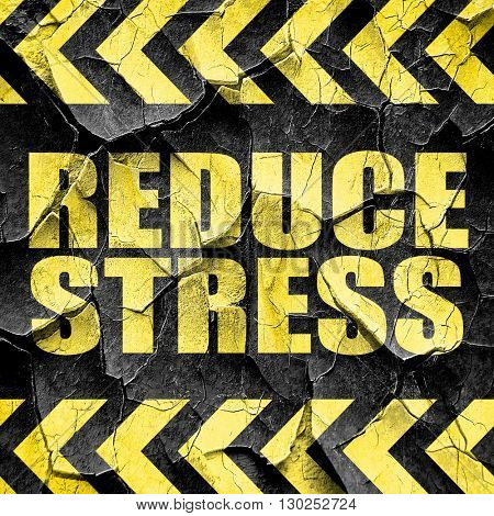 reduce stress, black and yellow rough hazard stripes
