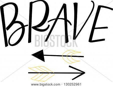 Brave hand lettered word in black with arrows