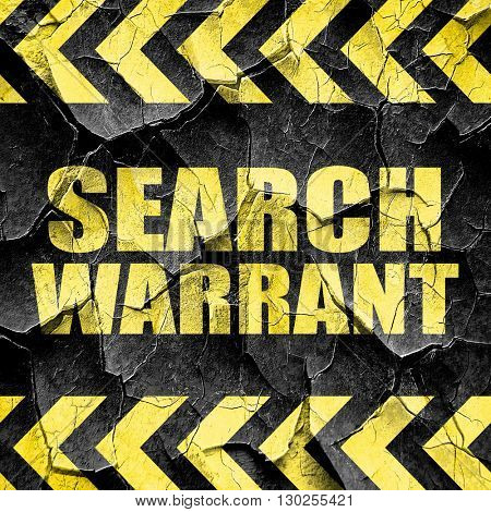 search warrant, black and yellow rough hazard stripes