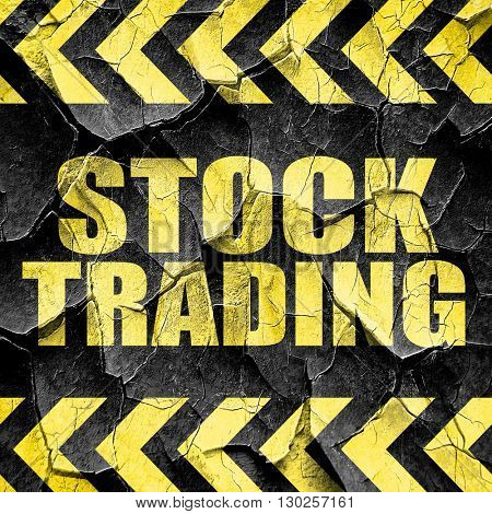 stock trading, black and yellow rough hazard stripes