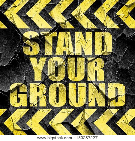 stand your ground, black and yellow rough hazard stripes