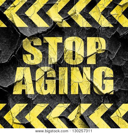 stop aging, black and yellow rough hazard stripes
