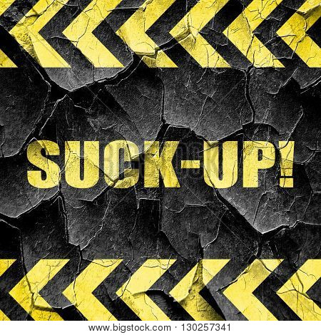 suck-up, black and yellow rough hazard stripes