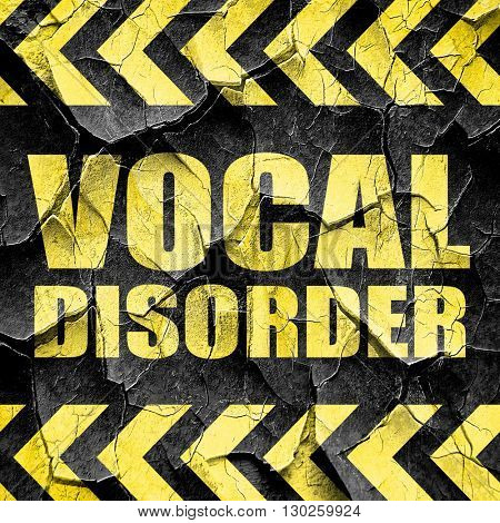 vocal disorder, black and yellow rough hazard stripes