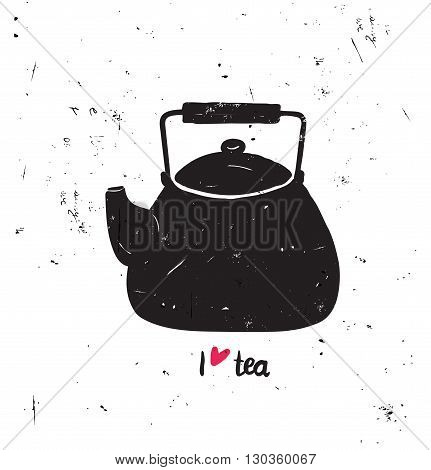Vector Illustration I Love Tea With Lettering. Black Tea Pot Sil
