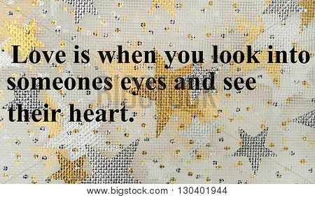 Text Love is when you look into someones eyes and see their heart