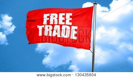 free trade, 3D rendering, a red waving flag