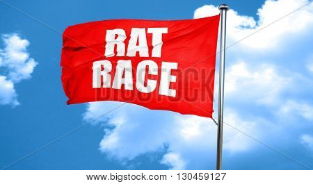 rat race, 3D rendering, a red waving flag