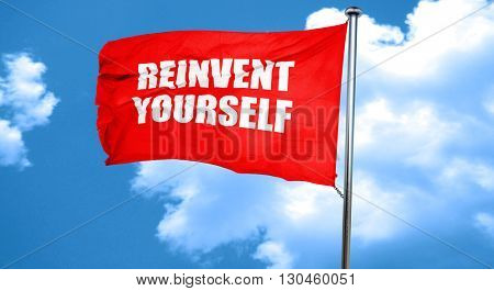 reinvent yourself, 3D rendering, a red waving flag