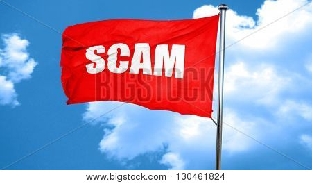 scam, 3D rendering, a red waving flag
