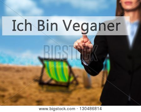 Ich Bin Veganer! (im Vegetarian In German)  - Businesswoman Hand Pressing Button On Touch Screen Int