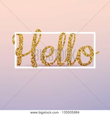 Hello calligraphic lettering gold glitter. Vector realistic 3d volumetric background with golden glitter letters.