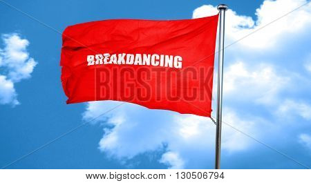 breakdancing, 3D rendering, a red waving flag