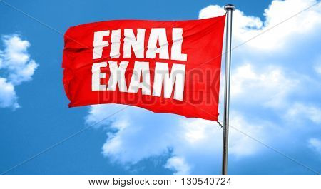final exam, 3D rendering, a red waving flag