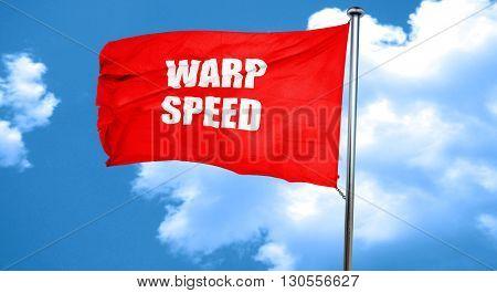 warp speed, 3D rendering, a red waving flag