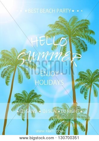 Summer beach party flyer template, Summer holidays poster with palm trees, lettering Hello Summer and enjoy holidays, illustration.