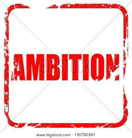 ambition, red rubber stamp with grunge edges