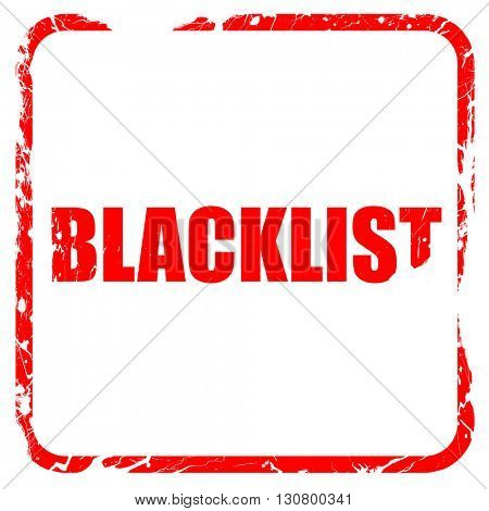 blacklist, red rubber stamp with grunge edges