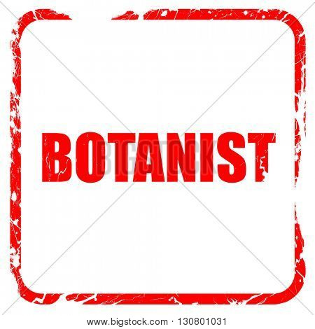 botanist, red rubber stamp with grunge edges
