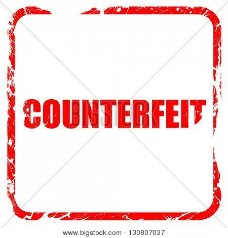 counterfeit, red rubber stamp with grunge edges