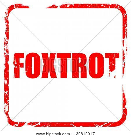 foxtrot, red rubber stamp with grunge edges