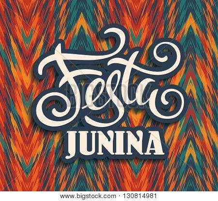 Latin American holiday the June party of Brazil. Lettering design. Vector illustration